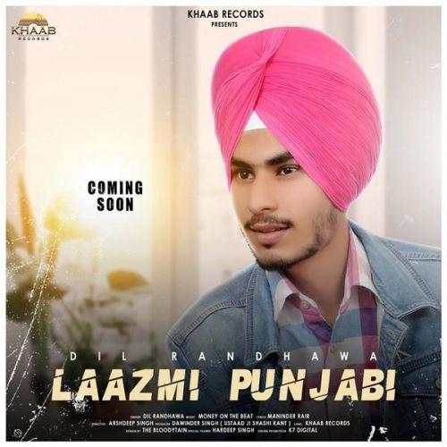 Laazmi Punjabi Dil Randhawa mp3 song download, Laazmi Punjabi Dil Randhawa full album mp3 song
