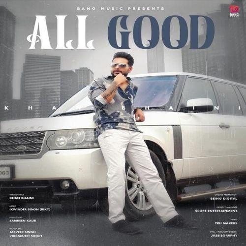 All Good Khan Bhaini mp3 song download, All Good Khan Bhaini full album mp3 song