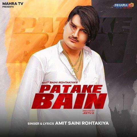 Patake Bain Amit Saini Rohtakiya mp3 song download, Patake Bain Amit Saini Rohtakiya full album mp3 song