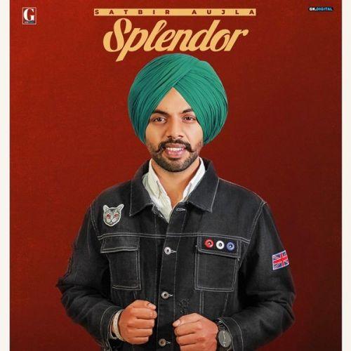 Splendor Satbir Aujla mp3 song download, Splendor Satbir Aujla full album mp3 song