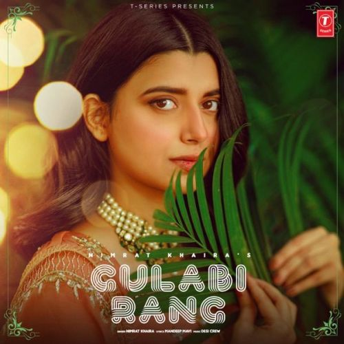 Gulabi Rang Nimrat Khaira mp3 song download, Gulabi Rang Nimrat Khaira full album mp3 song