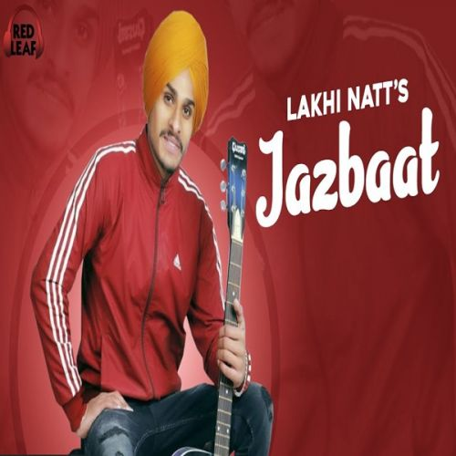 Jazbaat Lakhi Natt mp3 song download, Jazbaat Lakhi Natt full album mp3 song