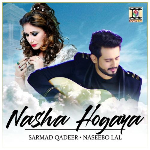 Nasha Hogaya Naseebo Lal, Sarmad Qadeer mp3 song download, Nasha Hogaya Naseebo Lal, Sarmad Qadeer full album mp3 song