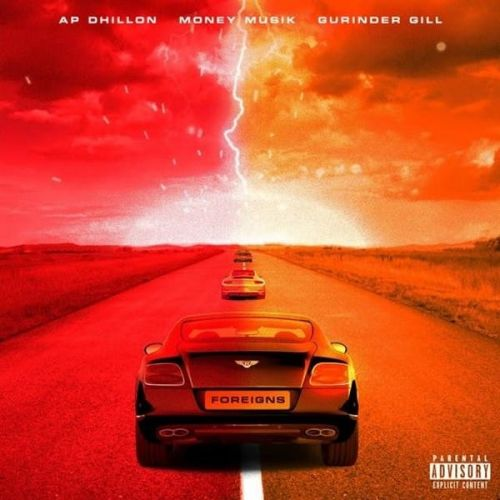 Foreigns AP Dhillon, Gurinder Gill mp3 song download, Foreigns AP Dhillon, Gurinder Gill full album mp3 song