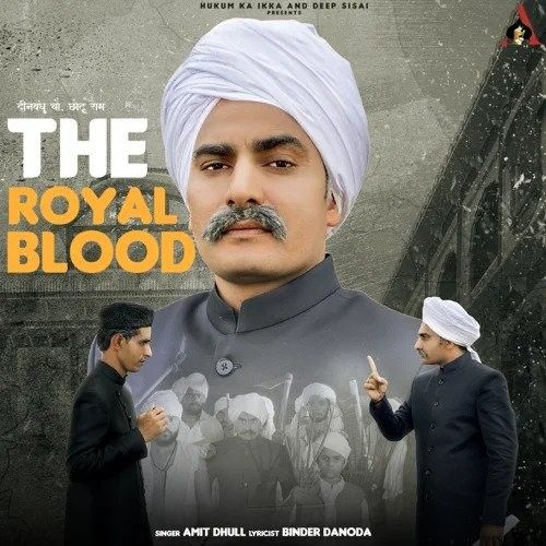 The Royal Blood Amit Dhull mp3 song download, The Royal Blood Amit Dhull full album mp3 song
