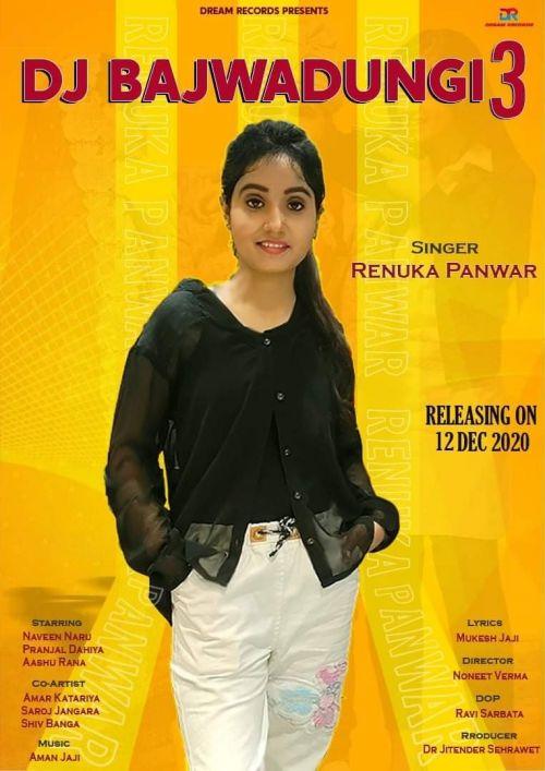 DJ Bajwadungi 3 Renuka Panwar mp3 song download, DJ Bajwadungi 3 Renuka Panwar full album mp3 song