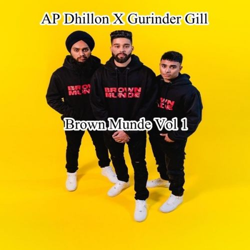 Brown Munde Vol 1 By Ap Dhillon and Gurinder Gill full mp3 album