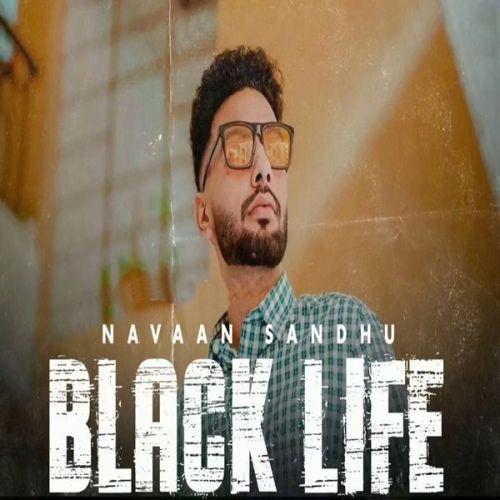 Black Life Navaan Sandhu mp3 song download, Black Life Navaan Sandhu full album mp3 song