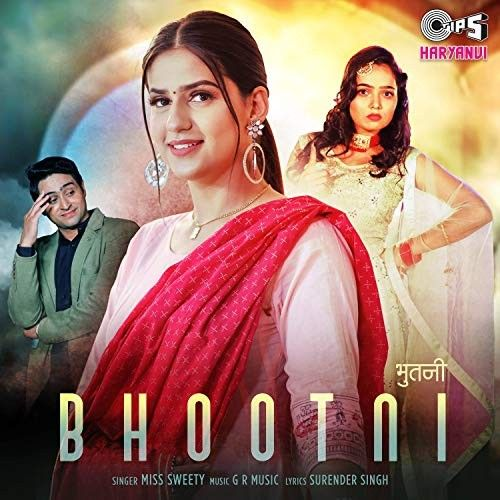 Bhootni Miss Sweety mp3 song download, Bhootni Miss Sweety full album mp3 song