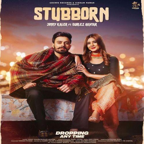Stubborn Gurlez Akhtar, Jimmy Kaler mp3 song download, Stubborn Gurlez Akhtar, Jimmy Kaler full album mp3 song