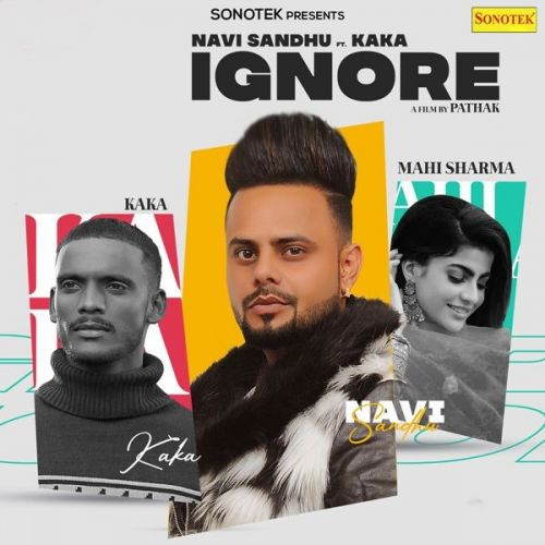 Ignore Kaka, Navi Sandhu mp3 song download, Ignore Kaka, Navi Sandhu full album mp3 song
