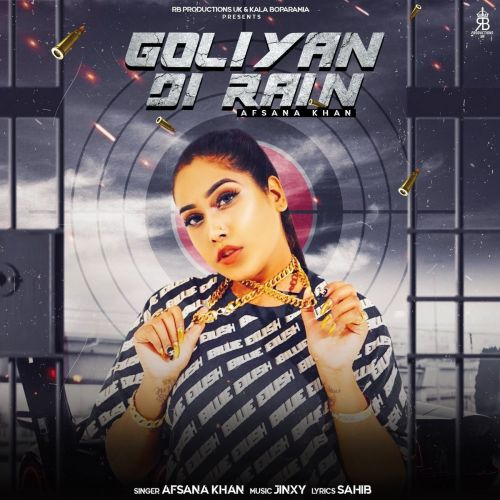 Goliyan Di Rain Afsana Khan mp3 song download, Goliyan Di Rain Afsana Khan full album mp3 song
