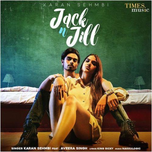 Jack N Jill Karan Sehmbi mp3 song download, Jack N Jill Karan Sehmbi full album mp3 song
