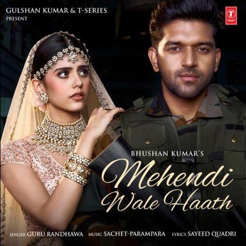 Mehendi Wale Haath Guru Randhawa mp3 song download, Mehendi Wale Haath Guru Randhawa full album mp3 song