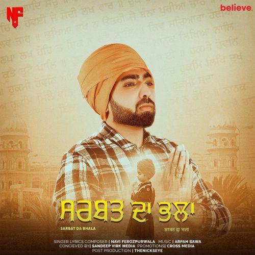 Sarbat Da Bhala Navi Ferozpurwala mp3 song download, Sarbat Da Bhala Navi Ferozpurwala full album mp3 song