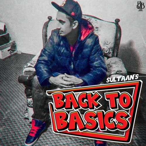 Back To The Basics By Sultaan, Happy Deol and others... full mp3 album