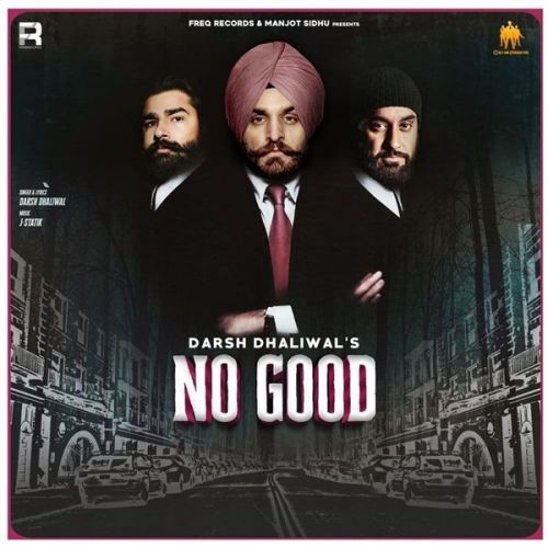 No Good Darsh Dhaliwal mp3 song download, No Good Darsh Dhaliwal full album mp3 song