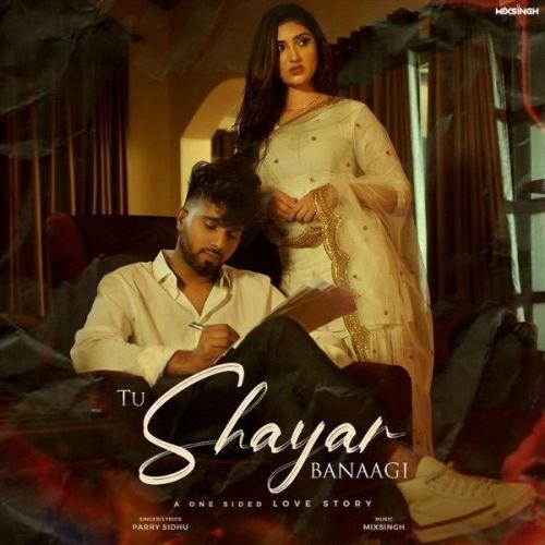 Tu Shayar Banaagi Parry Sidhu mp3 song download, Tu Shayar Banaagi Parry Sidhu full album mp3 song