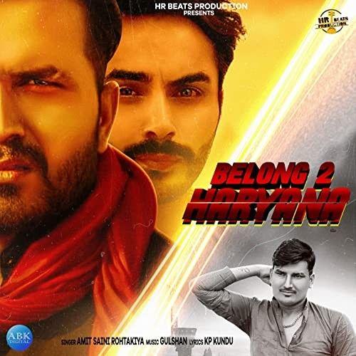 Belong To Haryana Amit Saini Rohtakiyaa mp3 song download, Belong To Haryana Amit Saini Rohtakiyaa full album mp3 song