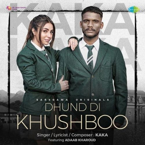 Dhund Di Khushboo Kaka, Adaab Kharoud mp3 song download, Dhund Di Khushboo Kaka, Adaab Kharoud full album mp3 song