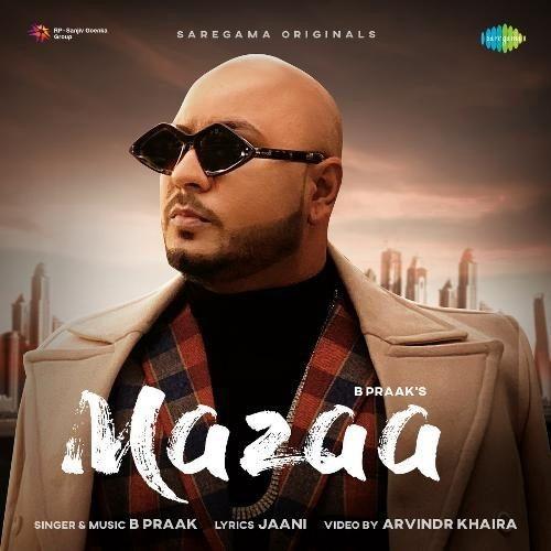 Mazaa B Praak mp3 song download, Mazaa B Praak full album mp3 song