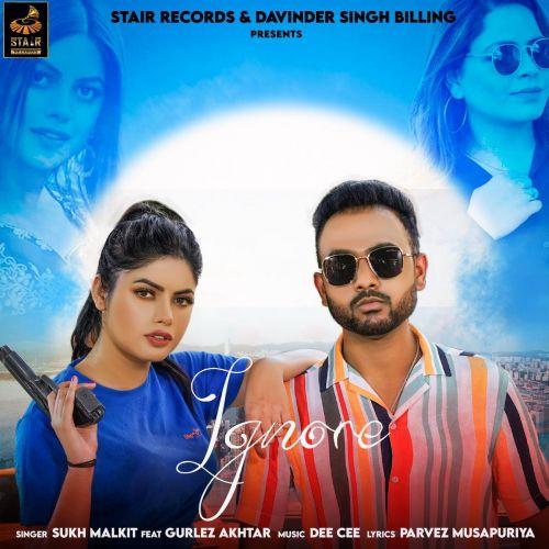 Ignore Gurlez Akhtar, Sukh Malkit mp3 song download, Ignore Gurlez Akhtar, Sukh Malkit full album mp3 song