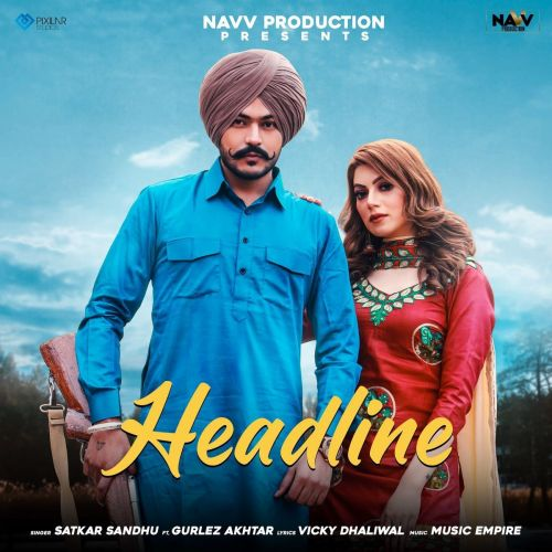 Headline Gurlez Akhtar, Satkar Sandhu mp3 song download, Headline Gurlez Akhtar, Satkar Sandhu full album mp3 song