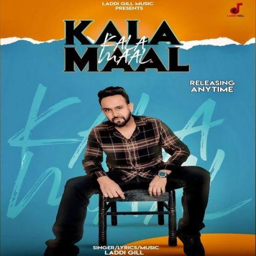 Kala Maal Laddi Gill mp3 song download, Kala Maal Laddi Gill full album mp3 song