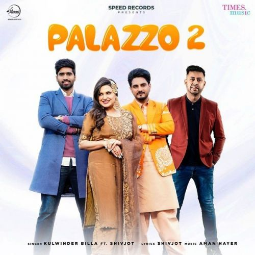 Palazzo 2 Kulwinder Billa, Shivjot mp3 song download, Palazzo 2 Kulwinder Billa, Shivjot full album mp3 song