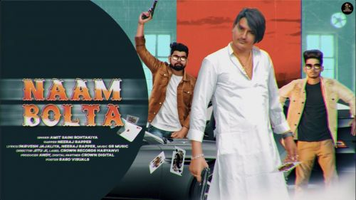 Naam Bolta Amit Saini Rohtakiyaa mp3 song download, Naam Bolta Amit Saini Rohtakiyaa full album mp3 song