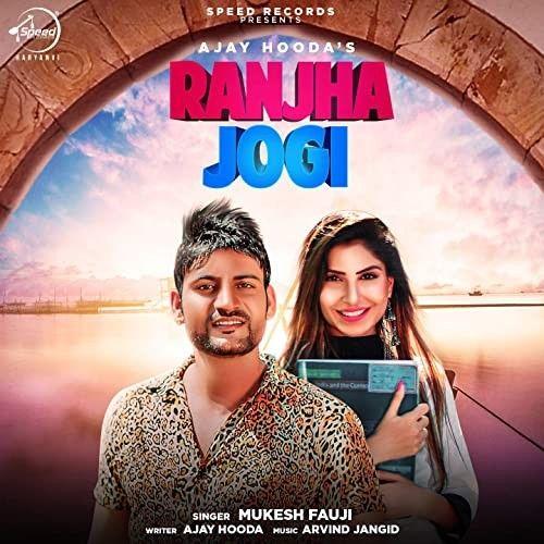 Ranjha Jogi Mukesh Fauji mp3 song download, Ranjha Jogi Mukesh Fauji full album mp3 song