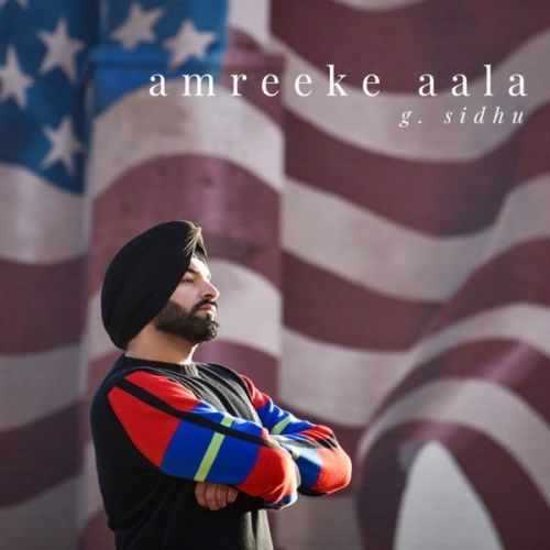 Limited Edition G Sidhu mp3 song download, Amreeke Aala G Sidhu full album mp3 song