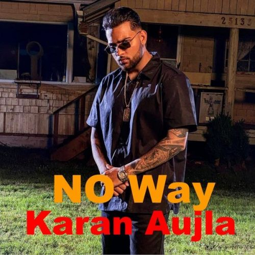 No Way Karan Aujla mp3 song download, No Way Karan Aujla full album mp3 song