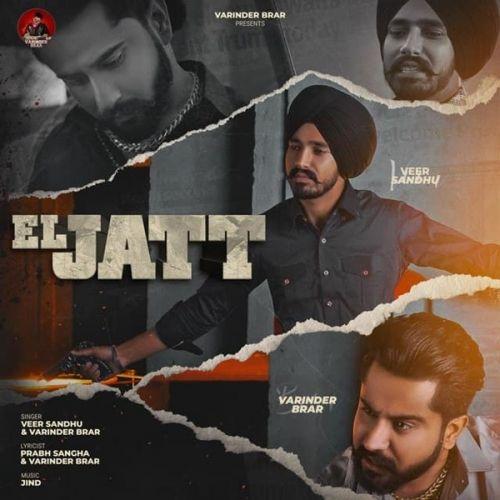 El Jatt Veer Sandhu, Varinder Brar mp3 song download, El Jatt Veer Sandhu, Varinder Brar full album mp3 song