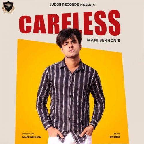 Careless Mani Sekhon mp3 song download, Careless Mani Sekhon full album mp3 song