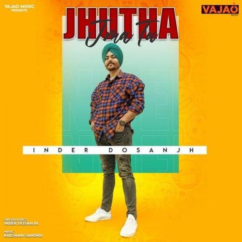 Jhutha Jma Tu Inder Dosanjh mp3 song download, Jhutha Jma Tu Inder Dosanjh full album mp3 song
