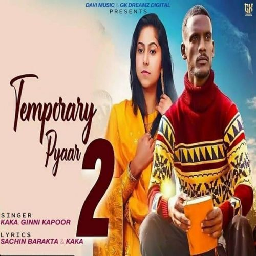Temporary Pyaar 2 Kaka mp3 song download, Temporary Pyaar 2 Kaka full album mp3 song