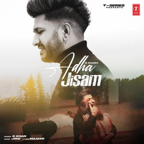 Adha Jisam G Khan mp3 song download, Adha Jisam G Khan full album mp3 song