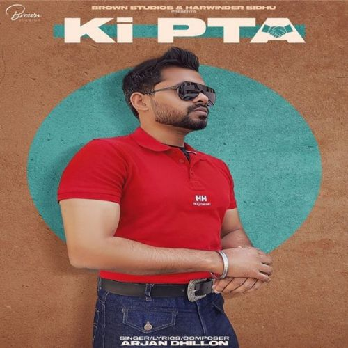 Ki Pta Arjan Dhillon mp3 song download, Ki Pta Arjan Dhillon full album mp3 song