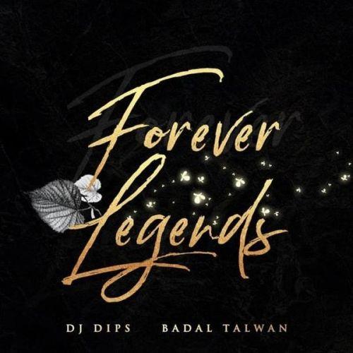 Forever Legends By Badal Talwan full mp3 album