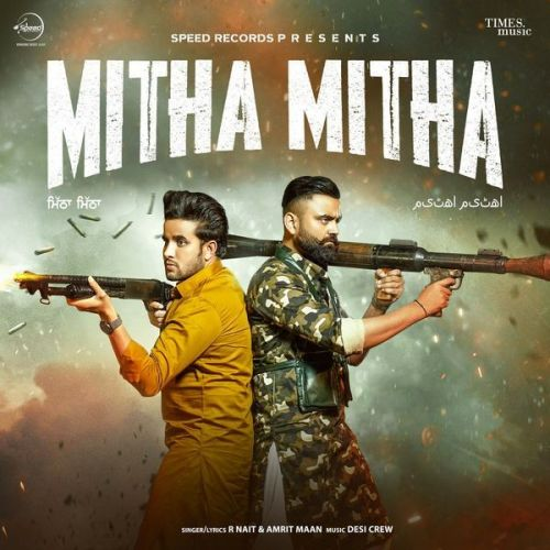 Mitha Mitha Amrit Maan, R Nait mp3 song download, Mitha Mitha Amrit Maan, R Nait full album mp3 song