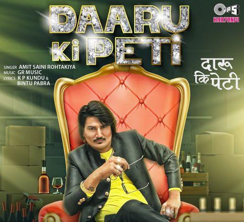 Daaru Ki Peti Amit Saini Rohtakiyaa mp3 song download, Daaru Ki Peti Amit Saini Rohtakiyaa full album mp3 song