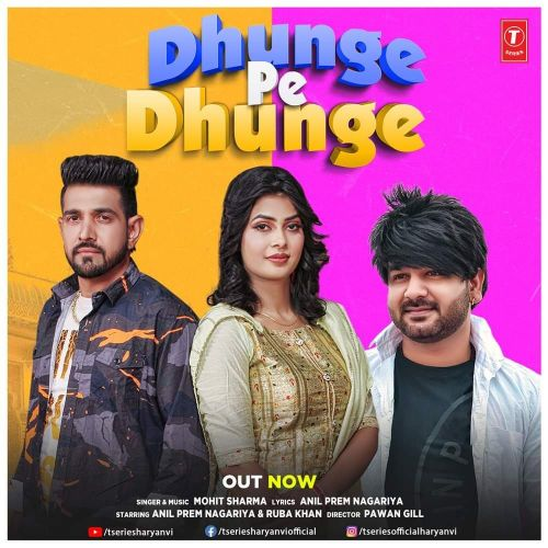 Dhunge Pe Dhunge Mohit Sharma mp3 song download, Dhunge Pe Dhunge Mohit Sharma full album mp3 song