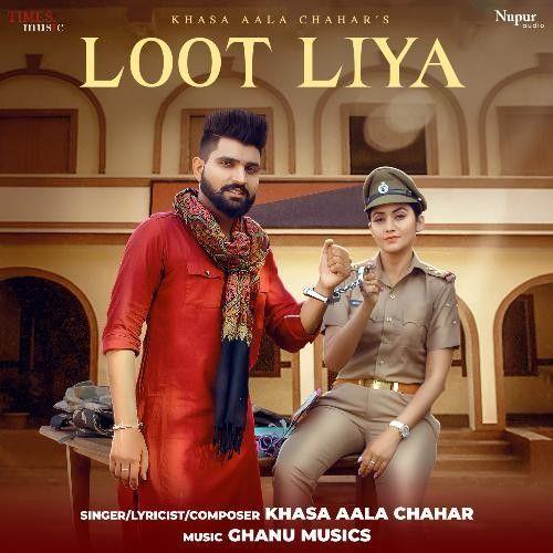 Loot Liya Khasa Aala Chahar mp3 song download, Loot Liya Khasa Aala Chahar full album mp3 song