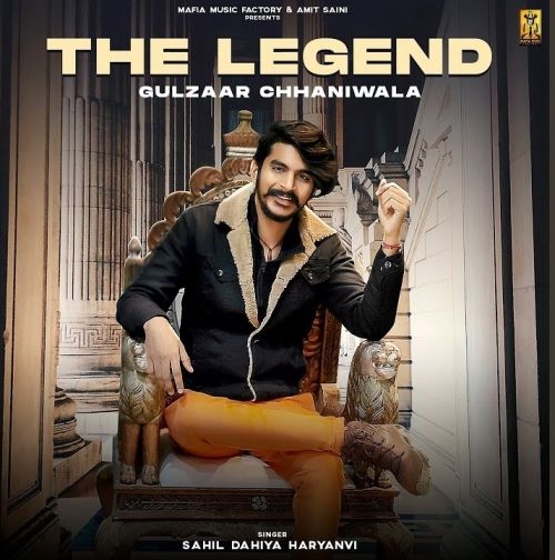 The Legend Gulzaar Chhaniwala, Sahil Dahiya Haryanvi mp3 song download, The Legend Gulzaar Chhaniwala, Sahil Dahiya Haryanvi full album mp3 song