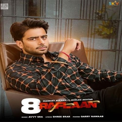 8 Raflaan Mankirt Aulakh, Gurlez Akhtar mp3 song download, 8 Raflaan Mankirt Aulakh, Gurlez Akhtar full album mp3 song