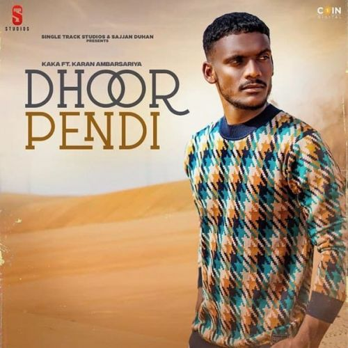 Dhoor Pendi Original Kaka mp3 song download, Dhoor Pendi Original Kaka full album mp3 song