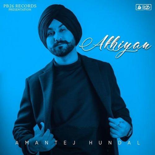Akhiyan Amantej Hundal mp3 song download, Akhiyan Amantej Hundal full album mp3 song