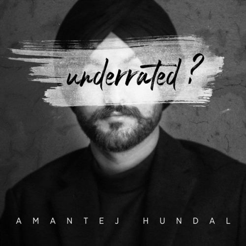 Underrated By Amantej Hundal full mp3 album