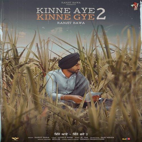 Kinne Aye Kinne Gye 2 Ranjit Bawa mp3 song download, Kinne Aye Kinne Gye 2 Ranjit Bawa full album mp3 song